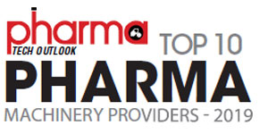 Top 10 Pharma Machinery Providers - 2019