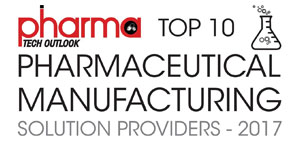 Top 10 Pharmaceutical Manufacturing Solution Providers 2017